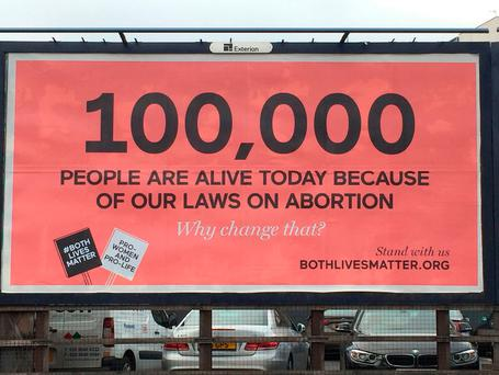 Undated handout photo of a billboard put up by pro-life lobby group Both Lives Matter. Photo: Both Lives Matter/PA Wire