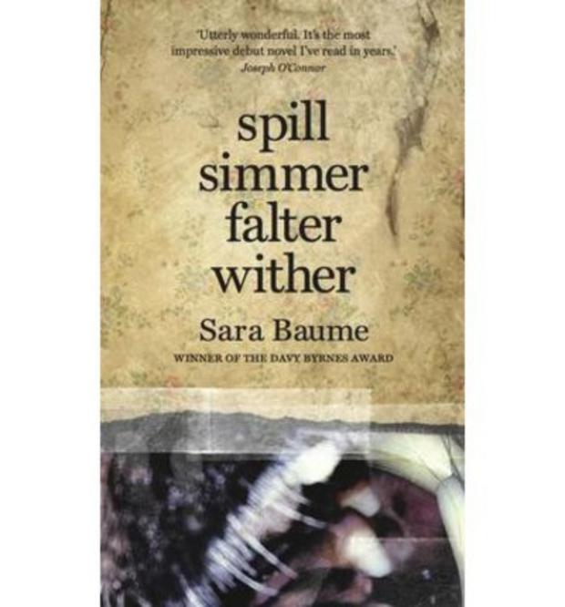Spill Simmer Falter Wither by Sarah Baume, Tramp Press, €12
