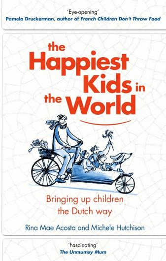 The Happiest Kids in the World by Rina Mae Acosta and Michele Hutchison