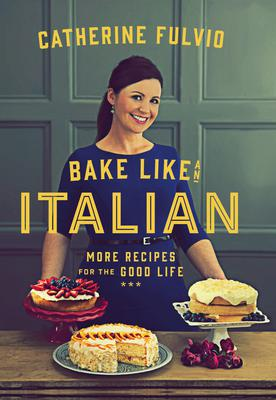 Catherine Fulvio's 'Bake like an Italian'