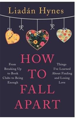 How to Fall Apart by Liadán Hynes