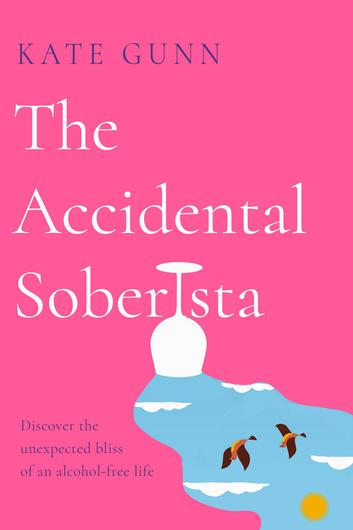 The Accidental Soberista by Kate Gunn is published by Gill Books on April 2, 2021 at €14.99