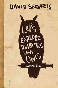David Sedaris' 'Let's Explore Diabetes With Owls'