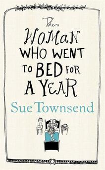 Book Cover Handout of The Woman Who Went To Bed For A Year, by Sue Townsend, published by Michael Joseph. See PA Feature BOOK 2012. Picture credit should read: PA Photo/Michael Joseph. WARNING: This picture must only be used to accompany PA Feature BOOK 2012.