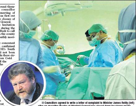 Councillors agreed to write a letter of complaint to Minister James Reilly (left) after an operating theatre at Wexford General was closed down for eleven weeks.