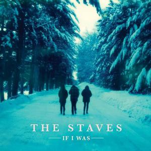 The Staves 'If I Was' album cover
