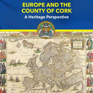 To mark the 2018 European Year of Cultural Heritage, Cork County Council has just published the sixth instalment of the 'Heritage of County Cork' publication series: 'Europe and the County of Cork: A Heritage Perspective'