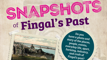 A call has been made to find snapshots of Fingal's past