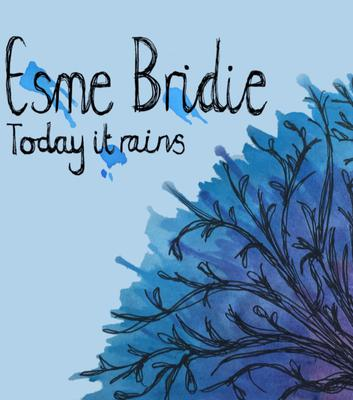 The cover of 'Today it Rains' by Esme Bridie