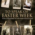 To Speak of Easter Week, by Tralee born historian Dr Hélene O'Keeffe