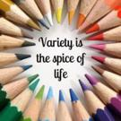 'Variety is the spice of life'