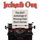 Ireland's Own 2017 Anthology of Winning Irish Short Stories