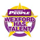 Auditions for Wexford Has Talent will take place this weekend