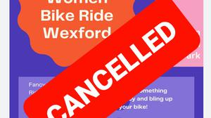 The Fancy Women Bike Ride scheduled for this Sunday was cancelled after Wexford County Council informed organisers of the need to have public liability insurance.