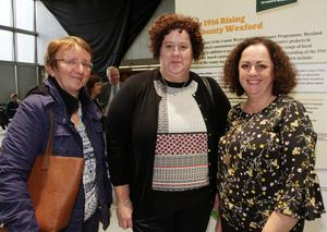 Mary Clince, Angela Meyler and Carmel Foley at the the opening of the '1916 Rising in County Wexford' exhibition in Wexford County Council Buildings on Monday evening.