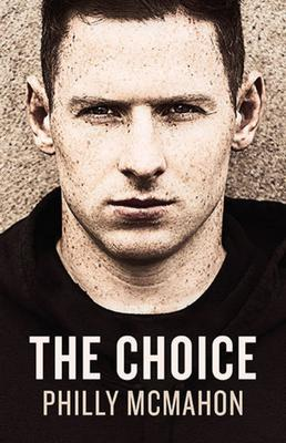 Philly McMahon's 'The Choice'